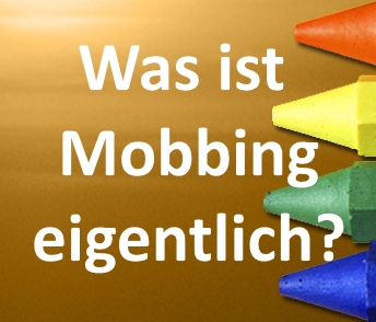 Was ist Mobbing?