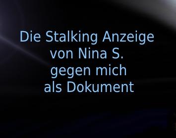 Hier die Stalking Anzeige meiner Wahrheitsliebenden EX- Kollegin fürs selberlesen