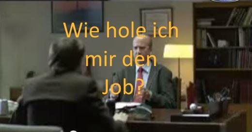 Wie hole ich mit den Job?