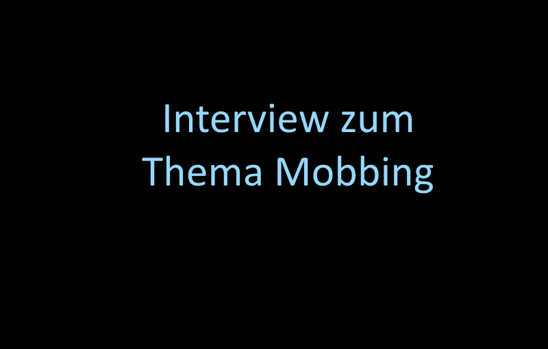 Spannendes Interview zum Thema Mobbing