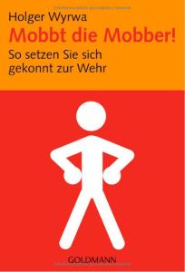 2015-02-19 00_27_01-Mobbt die Mobber!_ So setzen Sie sich gekonnt zur Wehr_ Amazon.de_ Holger Wyrwa_